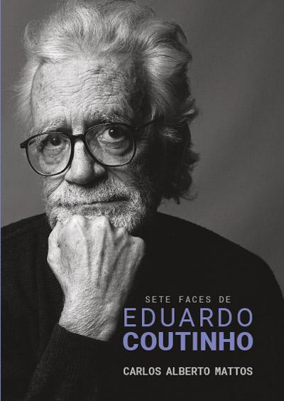 Capa do livro <em>Sete Faces de Eduardo Coutinho</em>, de Carlos Alberto Mattos (Boitempo/IMS/Itaú Cultural). Foto de Daryan Dornelles